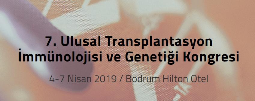 7. Ulusal Transplantasyon İmmünolojisi ve Genetiği Kongresi