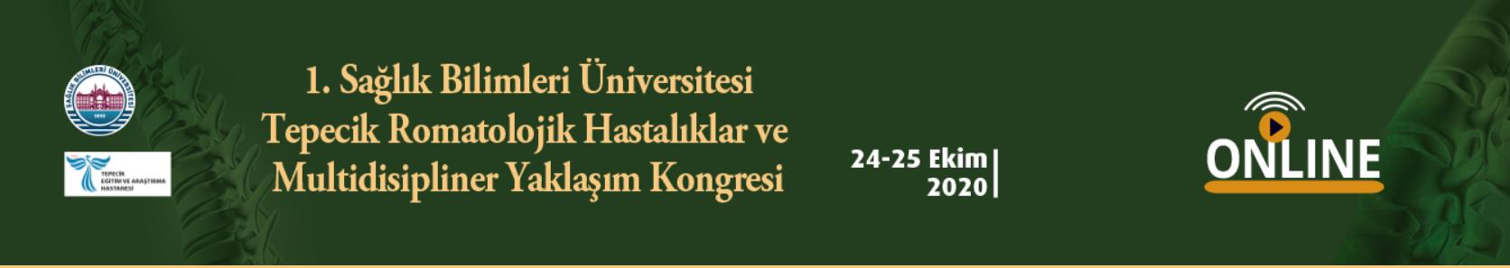 (VIRTUAL) 1.Sağlık Bilimleri Üniversitesi Tepecik Romatolojik Hastalıklar ve Multidisipliner Yaklaşım