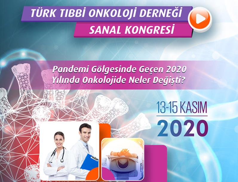 (VIRTUAL) Türk Tıbbi Onkoloji Derneği Online Sempozyumu 2020