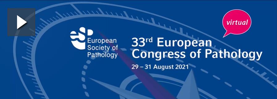 (VIRTUAL) 33rd European Congress of Pathology