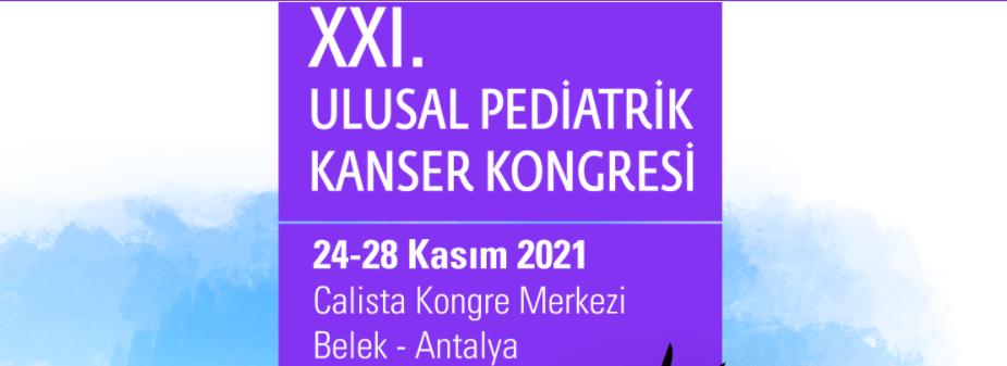 XXI. Ulusal Pediatrik Kanser Kongresi