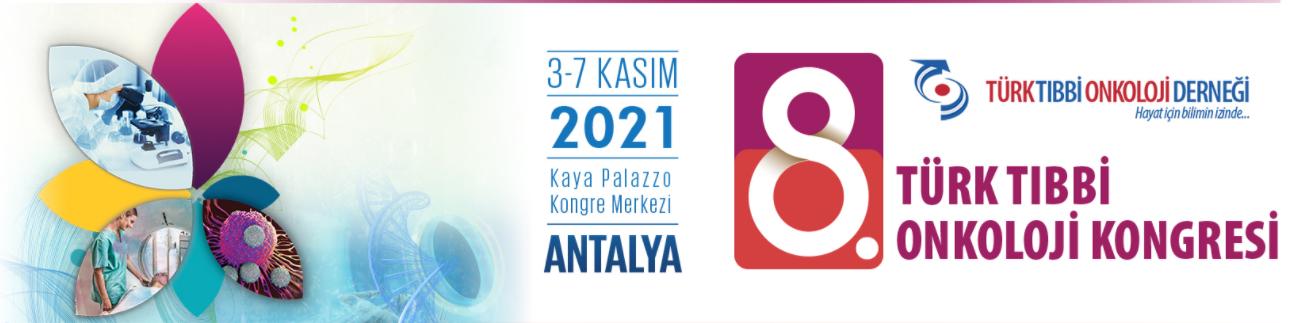 8. Türk Tıbbi Onkoloji Kongresi 2021