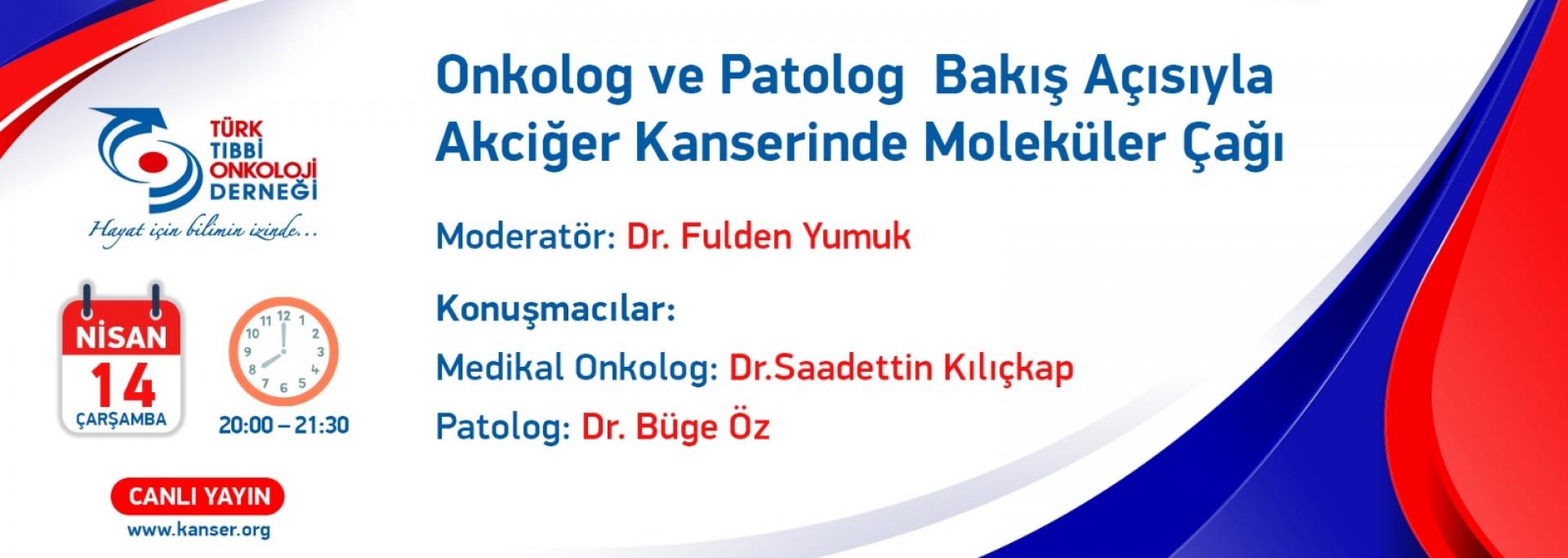 (VIRTUAL) Onkolog ve Patolog  Bakış Açısıyla Akciğer Kanserinde Moleküler Çağı