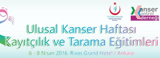 Ulusal Kanser Haftası Kayıtçılık ve Tarama Eğitimleri Kongresi 2016 Ankara