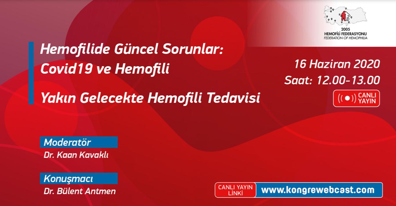(WEBINAR) Hemofilide Güncel Sorunlar: Covid19 ve Hemofili
