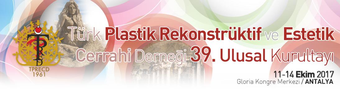 Türk Plastik Rekonstrüktif ve Estetik Cerrahi Derneği (TPRECD) 39. Ulusal Kurultayı